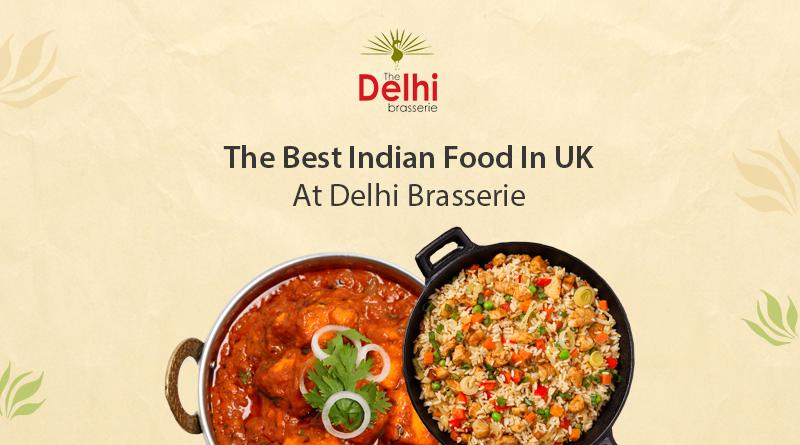 The Best Indian Food In UK At Delhi Brasserie